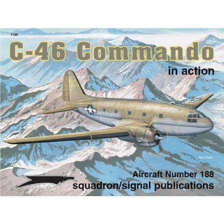 C-46 Commando In Action (Aircraft in Action, #188)