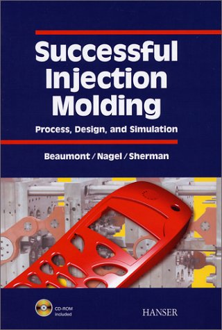 Successful Injection Molding: Process, Design, And Simulation