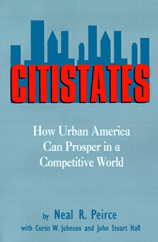 Citistates: How Urban America Can Prosper In A Competitive World