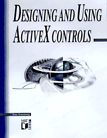 Designing And Using Active X® Controls