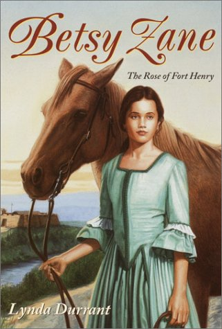 Betsy Zane, The Rose of Fort Henry