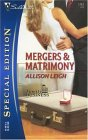Mergers & Matrimony by Allison Leigh