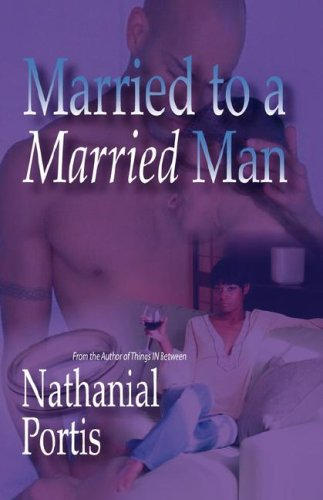 Married to a Married Man by Nathanial Portis