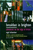 Breakfast in Brighton: Adventures on the Edge of Britain
