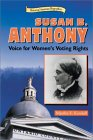 Susan B. Anthony: Voice For Women's Voting Rights