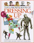 The Usborne Book Of Dressing Up