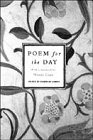 A Poem for the Day: 366 Poems, Old and New, Worth Learning by Heart
