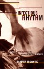 Infectious Rhythm: Metaphors of Contagion and the Spread of African Culture