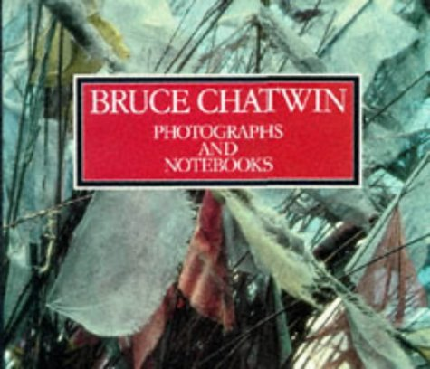 Photographs and Notebooks by Bruce Chatwin