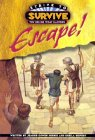 Escape (Dennis, Jeanne Gowen. Strive To Survive.)