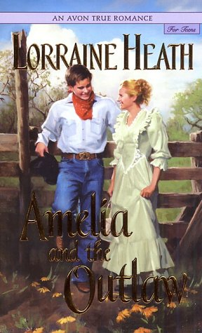 Amelia and the Outlaw by Lorraine Heath