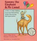 Sammy the Elephant & Mr. Camel: A Story to Help Children Overcome Bedwetting While Discovering Self-Appreciation