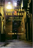 Surviving the Street: Officer Safety and Survival Techniques