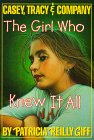 The Girl Who Knew it All (Casey, Tracy, & Company)