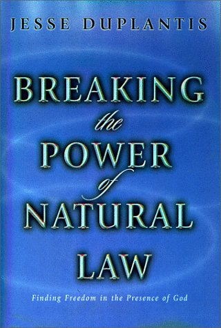 Breaking the Power of Natural Law: Finding Freedom in the Presence of God