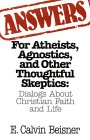Answers for Atheists, Agnostics, and Other Thoughtful Skeptics: Dialogs About Christian Faith and Life
