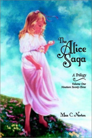 The Alice Saga: A Trilogy Nineteen-Twenty-Three