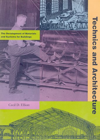 Technics And Architecture by Cecil D. Elliott
