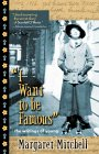 I Want to Be Famous: The Writings of Young Margaret Mitchell