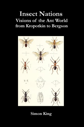 Insect Nations - Visions of the Ant World from Kropotkin to B... by Simon King