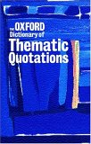 The Oxford Dictionary of Thematic Quotations
