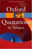 The Oxford Dictionary of Quotations by Subject (Oxford Paperback Reference)