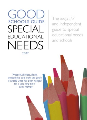 The Good Schools Guide Special Educational Needs 2007