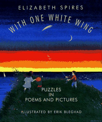 With One White Wing: Puzzles In Poems And Pictures