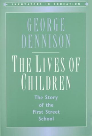 The Lives of Children by George Dennison