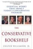 The Conservative Bookshelf: Essential Works That Impact Today's Conservative Thinkers