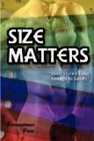 Size Matters: Short Stories Long Enough to Satisfy (includes: Healing #1)