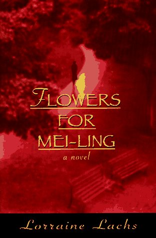 Flowers for Mei-Ling by Lorraine Lachs