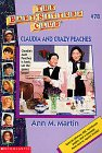 Claudia and Crazy Peaches (The Baby-Sitters Club, #78)
