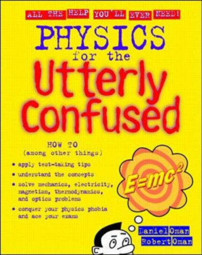 Physics for the Utterly Confused by Robert Oman