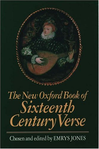 The New Oxford Book Of Sixteenth Century Verse