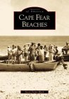Cape Fear Beaches (Images of America: North Carolina)