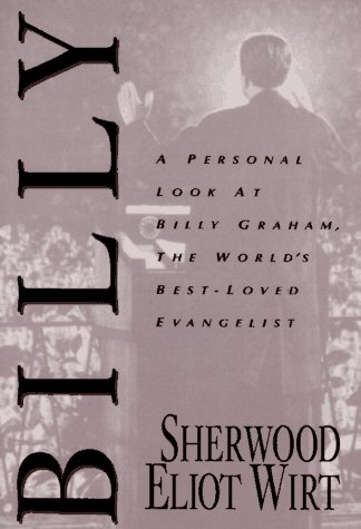 Billy: A Personal Look at the World's Best Loved Evangelist