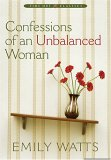 Confessions of an Unbalanced Woman