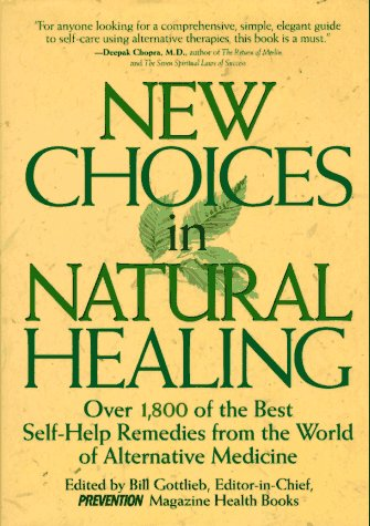 New Choices in Natural Healing by Bill Gottleib