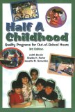 Half A Childhood: Quality Programs For Out Of School Hours