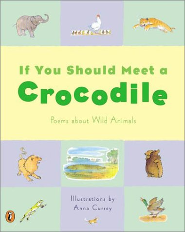 If You Should Meet a Crocodile: and Other Poems About Wild Animals