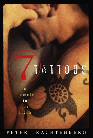 Seven Tattoos: A Memoir in the Flesh