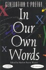 In Our Own Words: An Anthology Of Poetry From A Generation Falsely Labeled Generation X