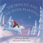 The Princess And The White Bear King by Tanya Robyn Batt