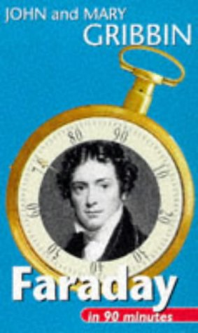 Faraday in 90 Minutes (Scientists in 90 Minutes)