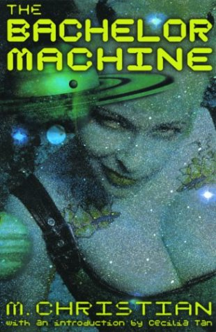 The Bachelor Machine by M. Christian