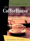 Insights from the Coffeehouse: Miracles Mysteries & Epiphanies from Everyday Life