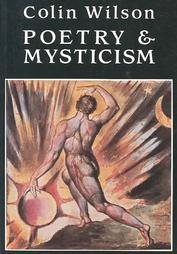 Poetry and Mysticism by Colin Wilson