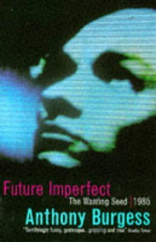 Future Imperfect: Wanting Seed / 1985