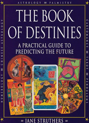 The Book of Destinies: A Practical Guide to Predicting the Future
